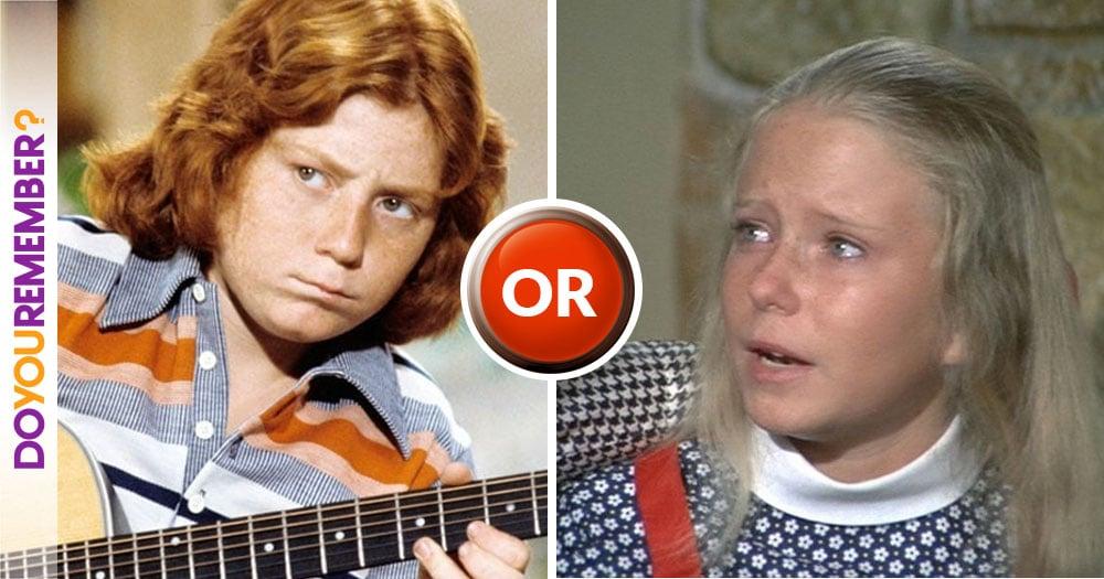 Danny Partridge or Jan Brady?