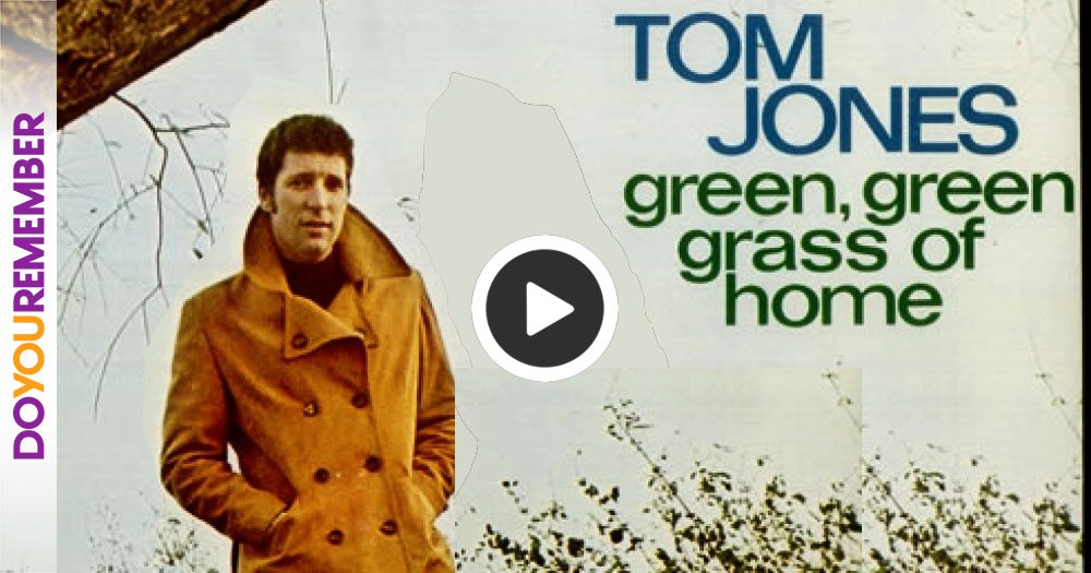 """Interesting Facts about Tom Jones's """"Green Green Grass Of Home"""""""