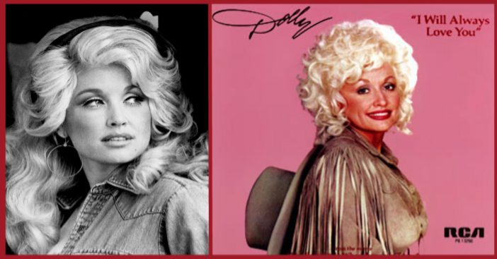 """Dolly Parton's legendary song, """"I Will Always Love You""""."""