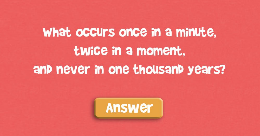 What Occurs Once in a Minute…