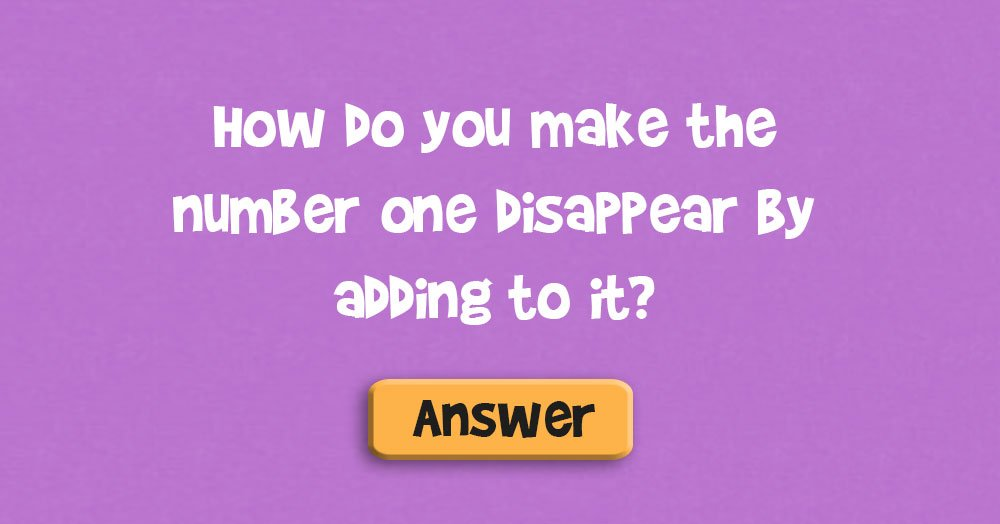 How Do You Make the Number One Disappear by Adding to It?