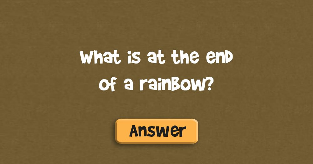 What is at the End of a Rainbow?
