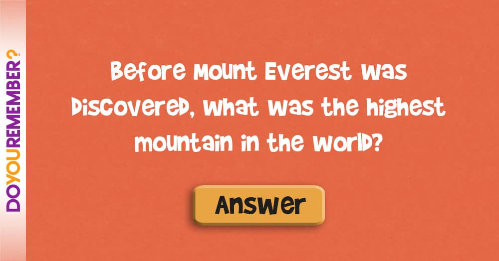 Before Mount Everest was Discovered, What was the Highest Mountain in the World?