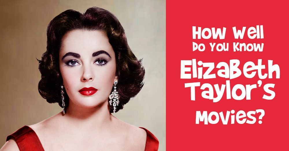 How Well Do You Know Elizabeth Taylor Movies?