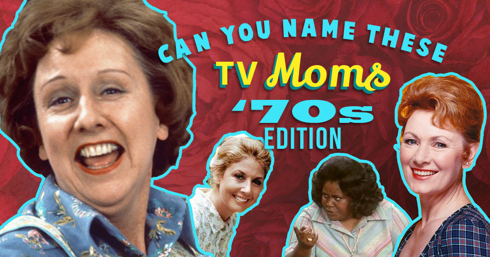 Guess The TV Show Mom? '70s Edition