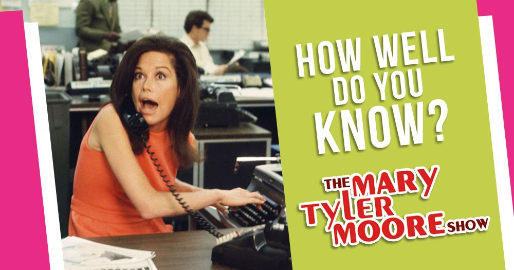 How Well Do You Know The Mary Tyler Moore Show?