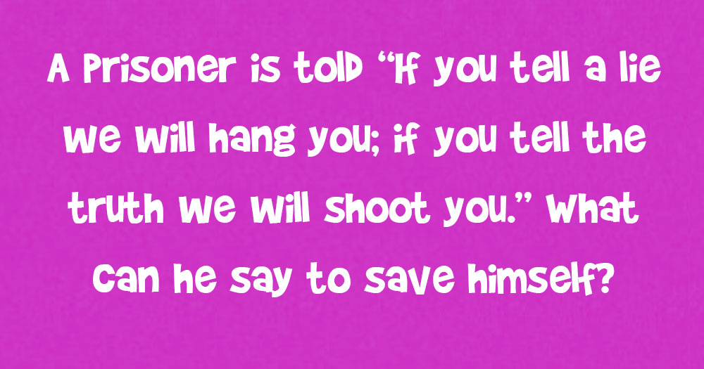 What Does The Prisoner Say To Save His Life?