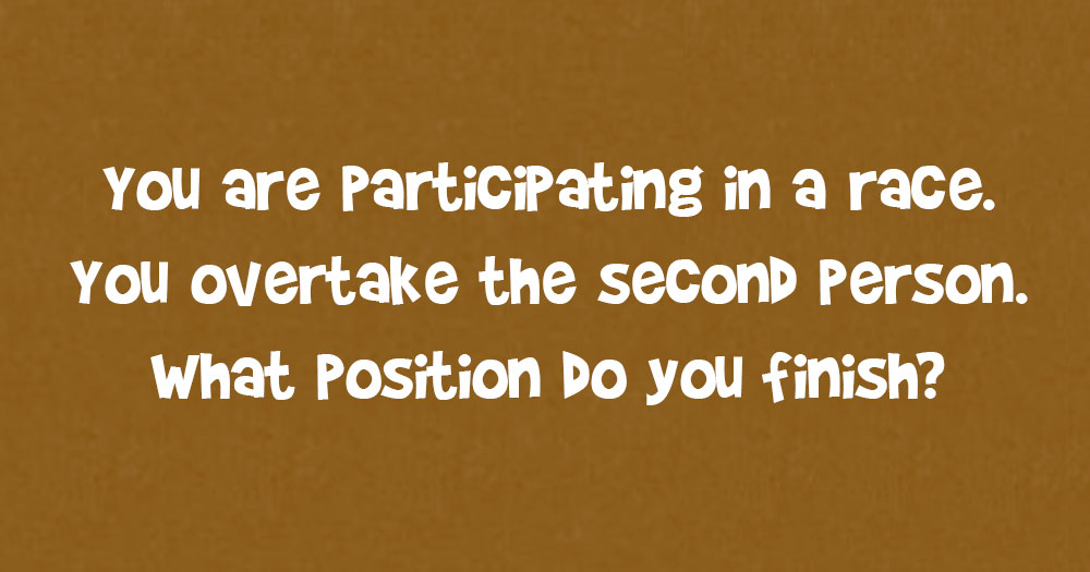 You Are Participating In A Race. You Overtake The Second Person. What Position Do You Finish?