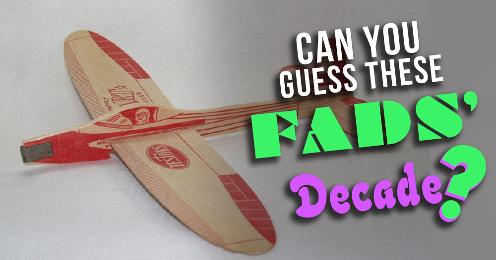 Can You Guess The Fad's Decade?