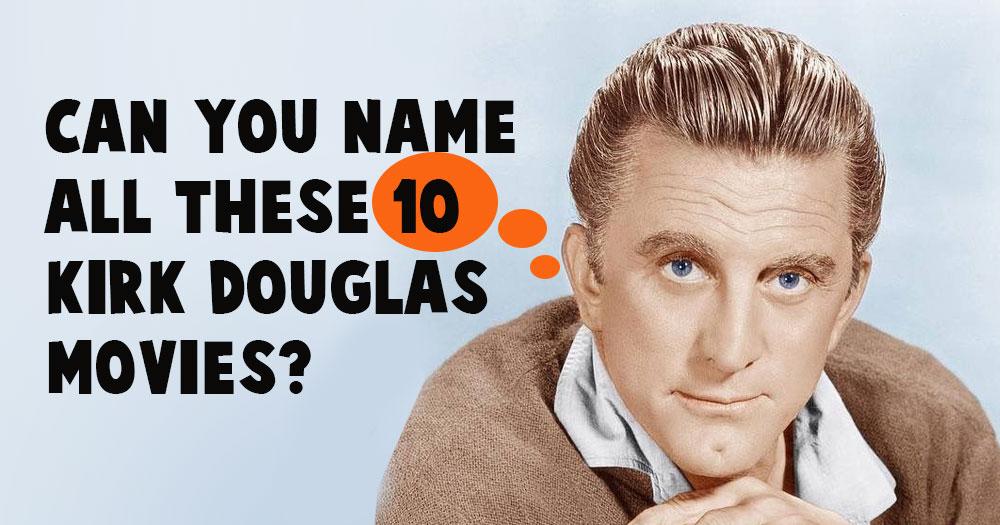Name These 10 Kirk Douglas Movies
