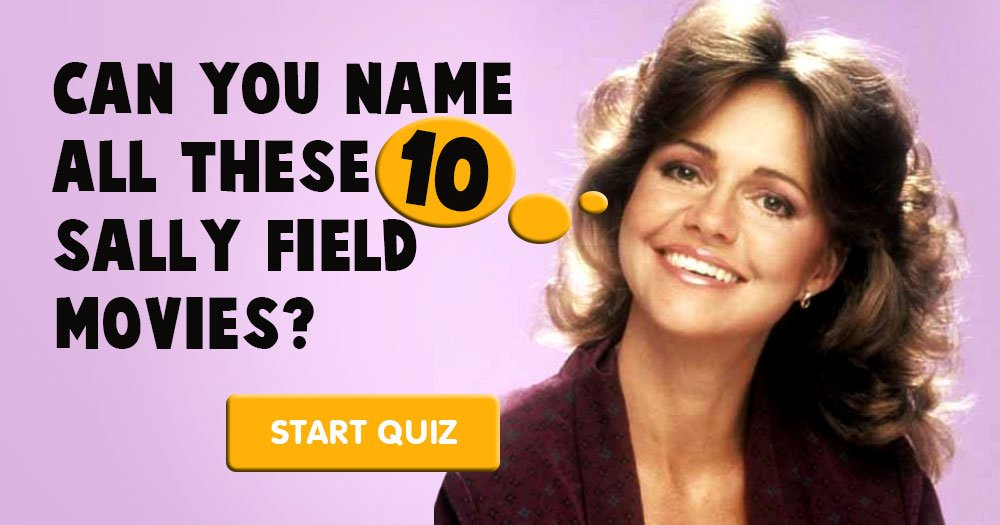 Can You Name All 10 Sally Field Movies?