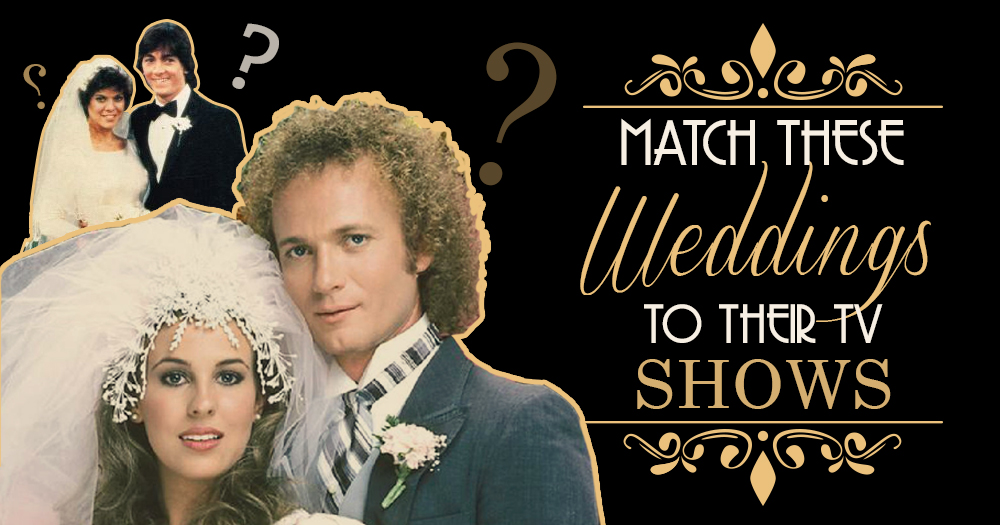 How Well Do You Remember Your Favorite TV Weddings? Match the Pictures to the TV Show!