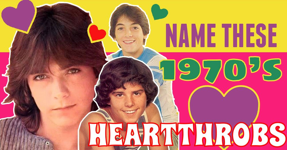 Can You Name All these 1970's Heartthrobs?