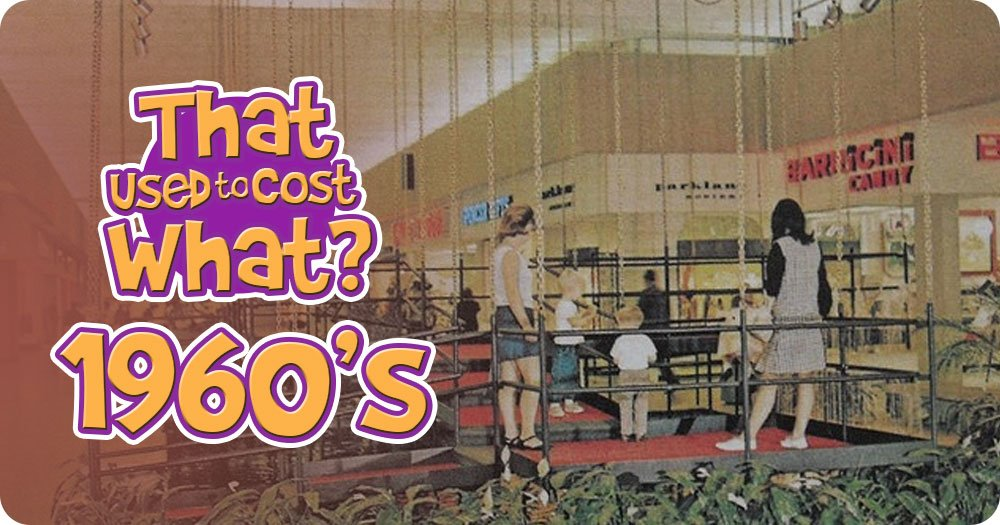 How much stuff cost in the 1960s?