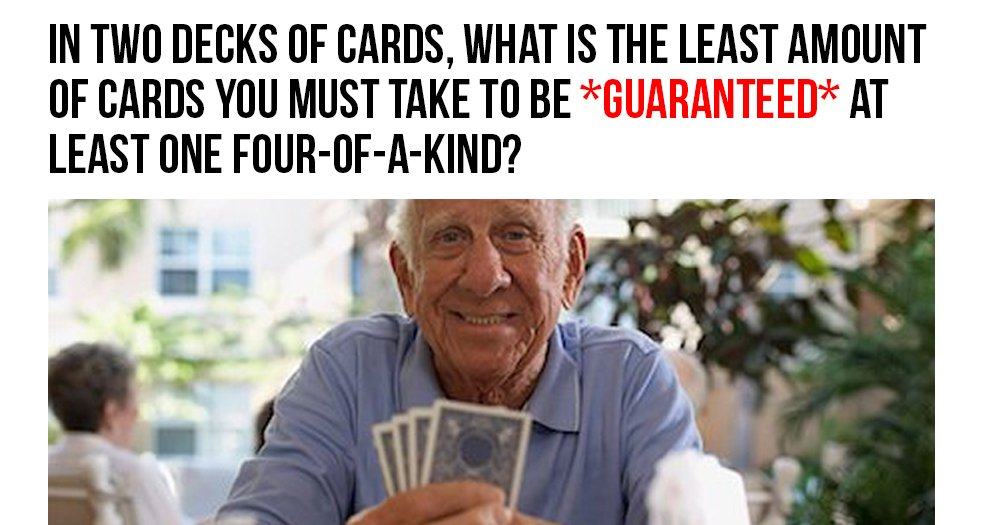 What's the Least Amount of Cards To Guarantee a Four-of-a-Kind?