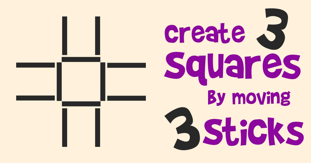 Can You Create 3 Squares by Only Moving 3 Sticks?
