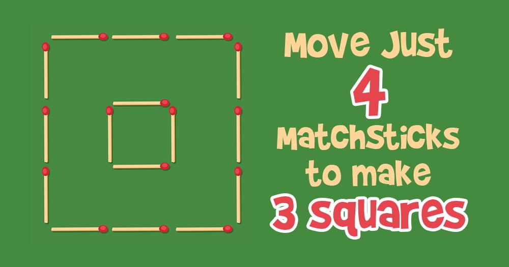 Move 4 Matchsticks to Make 3 Squares