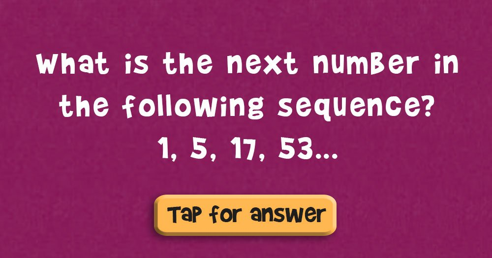 What's the Next Number in the Following Sequence: 1, 5, 17, 53…?