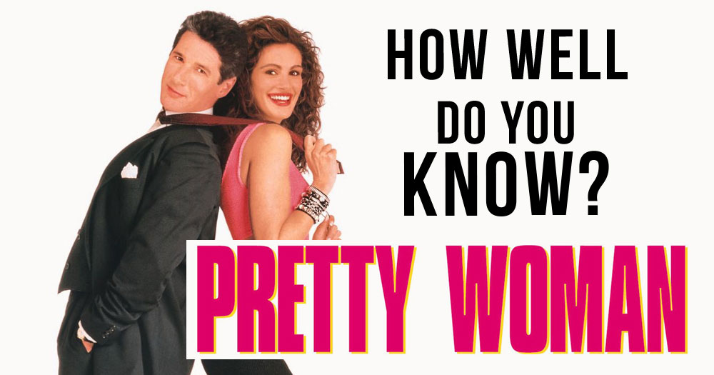 Pretty Woman Trivia