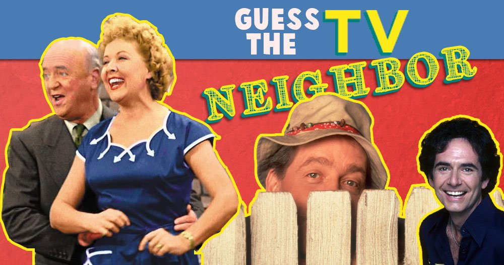 Guess the Famous TV Neighbors?