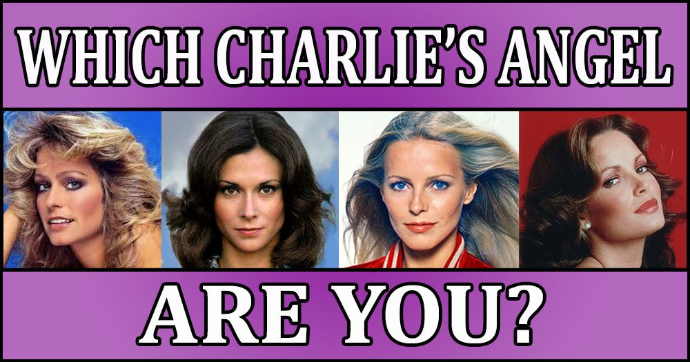 Which Charlie's Angel Are You?