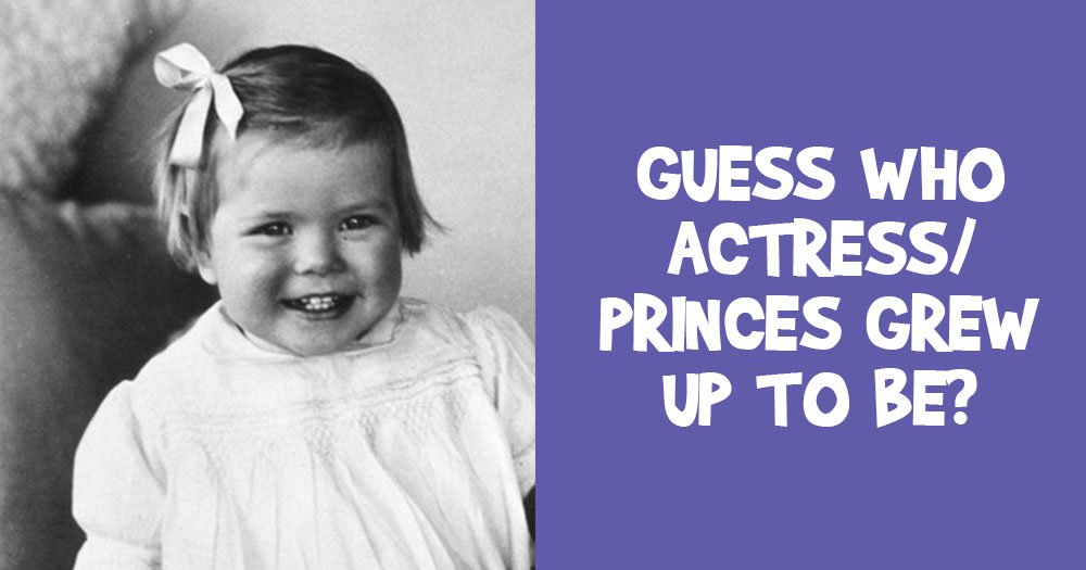 Can You Guess Who this Actress/Princess Grew up to be?