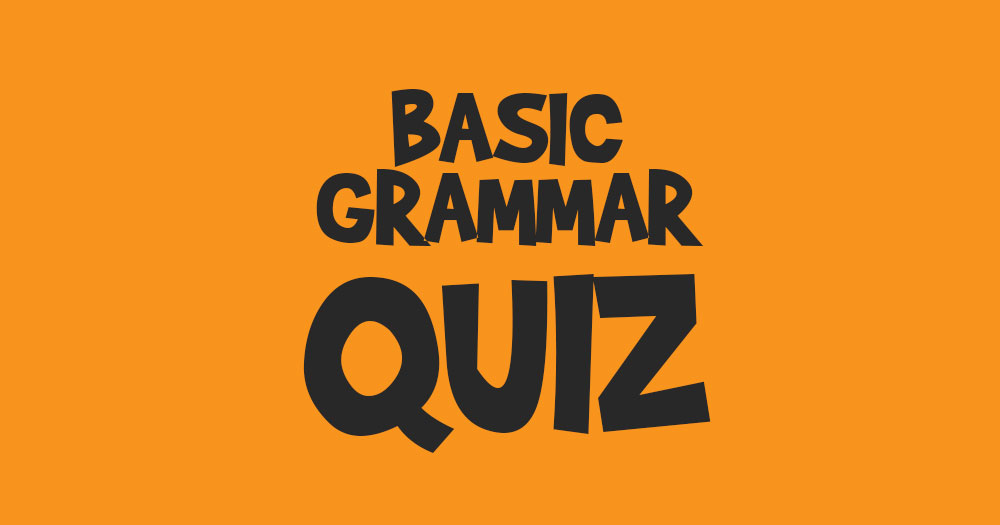 How Much Do You Know About Basic English Grammar?