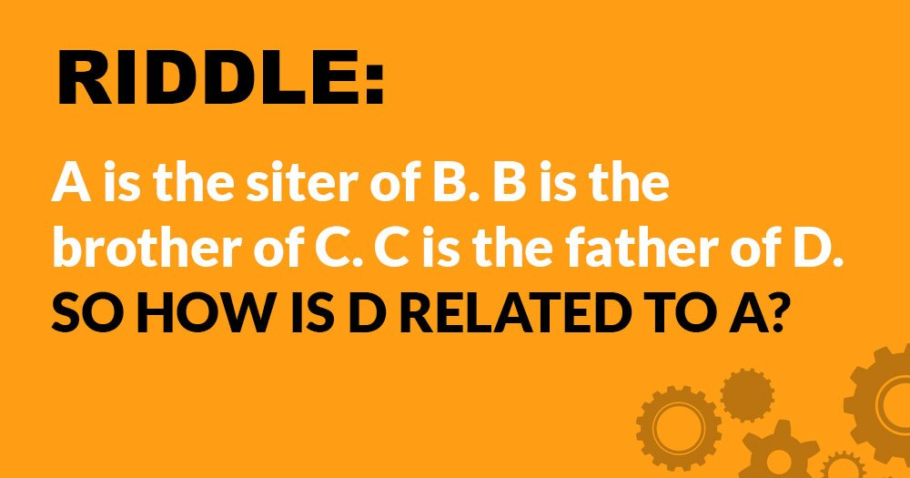 Riddle: How is D Related to A?