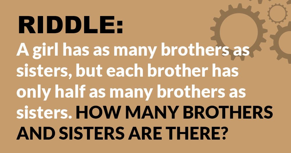 Riddle: How Many Brothers and Sisters are there?