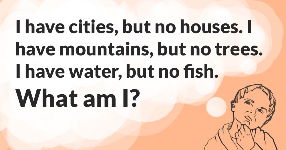 I Have Cities, But no Houses  I Have Mountains, But no Trees