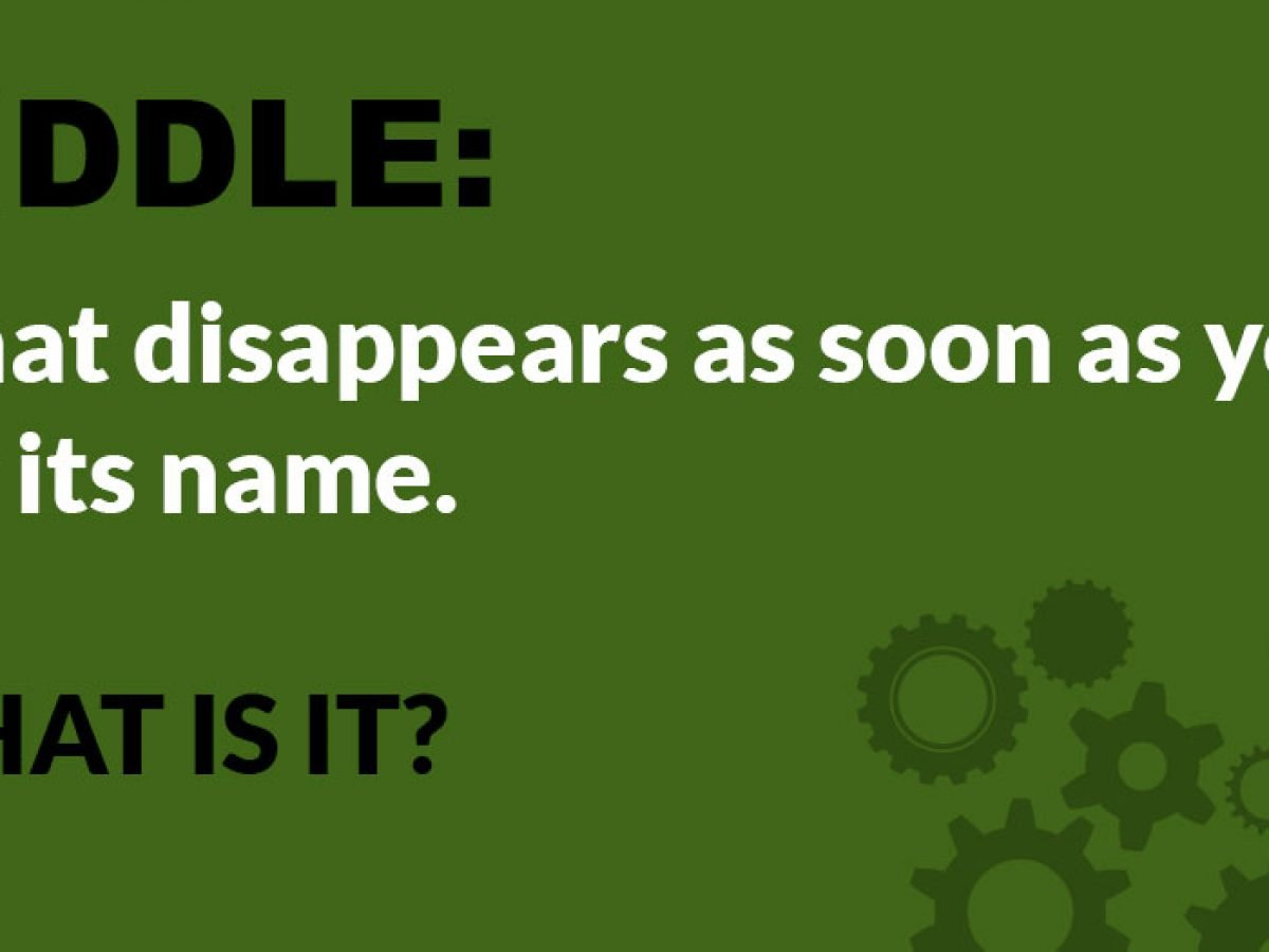 Riddle: What Disappears as Soon as You Say its Name? (With Answer)