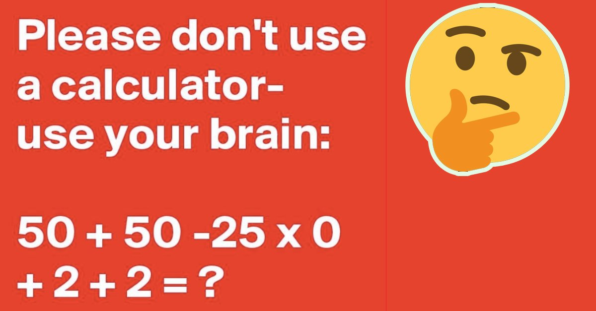 The 8th Grade Math Problem '50+50-25x0+2+2' That Stumped Our Page