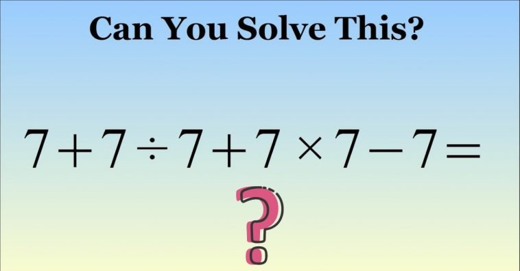 can you solve this math problem of only 7s_