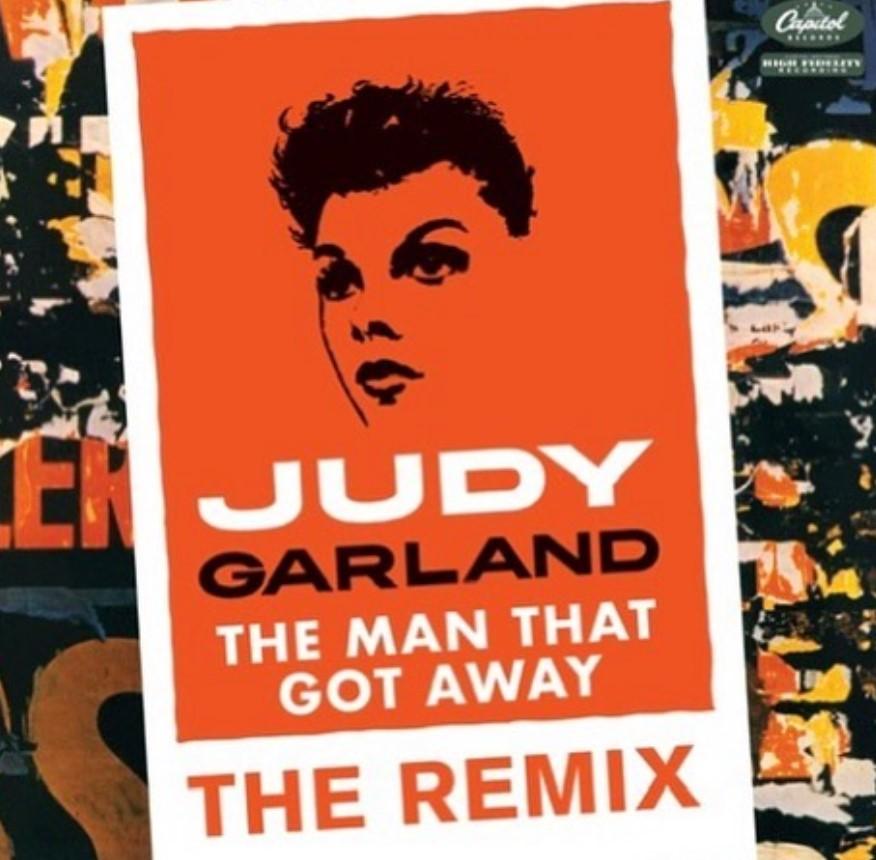 judy garland remix the man that got away eric kupper