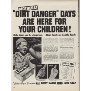 In the '60s and '70s, like today, parents feared the threat dirt posed on their children and relied on good soap