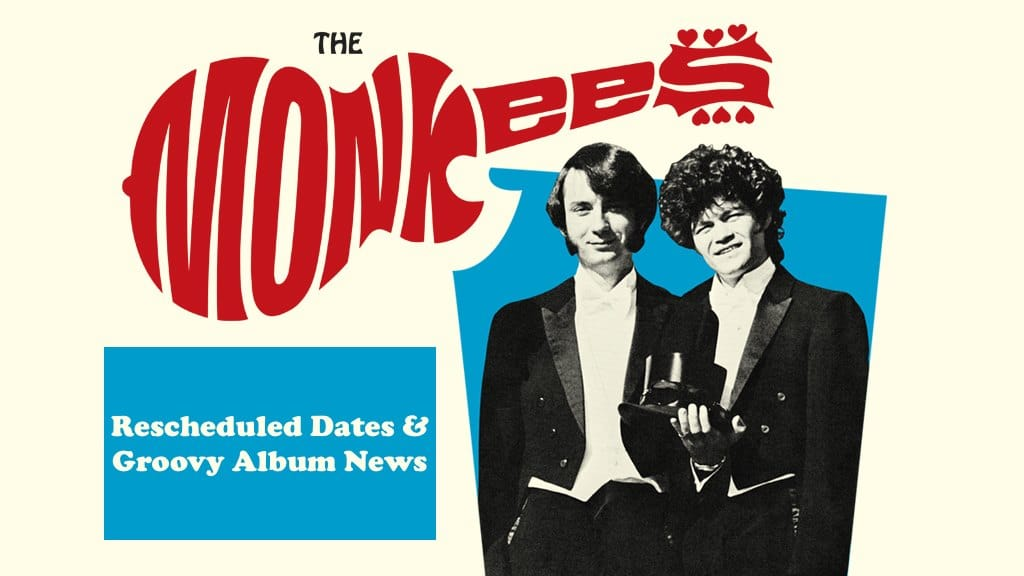 the monkees tour rescheduled dates