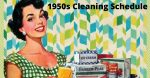 Learn more about 1950s cleaning schedule for housewives