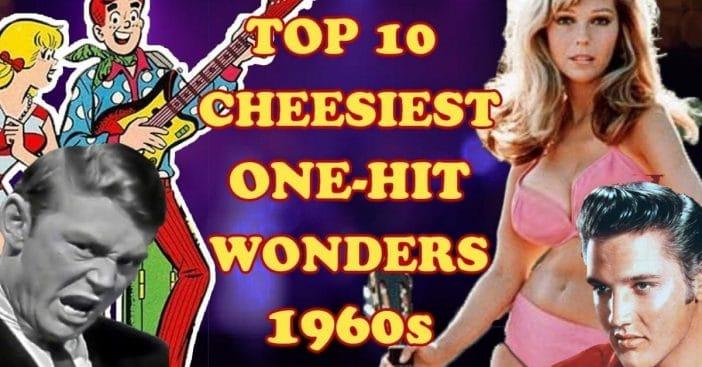 Top 10 Cheesiest One Hit Wonders of the 1960s