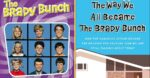 'The Way We All Became The Brady Bunch'