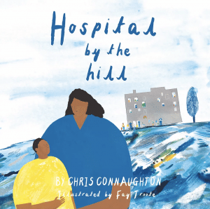 Chris Connaughton's Hospital by the Hill