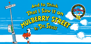 The titles no longer being published include And to Think That I Saw It on Mulberry Street